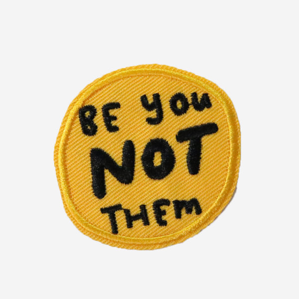 Be You Not Them Patch